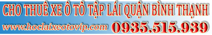 Thuê xe tập lái Quận Bình Thạnh